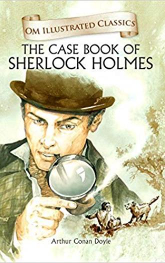 The Case Book of Sherlock Homes: Om Illustrated Classics